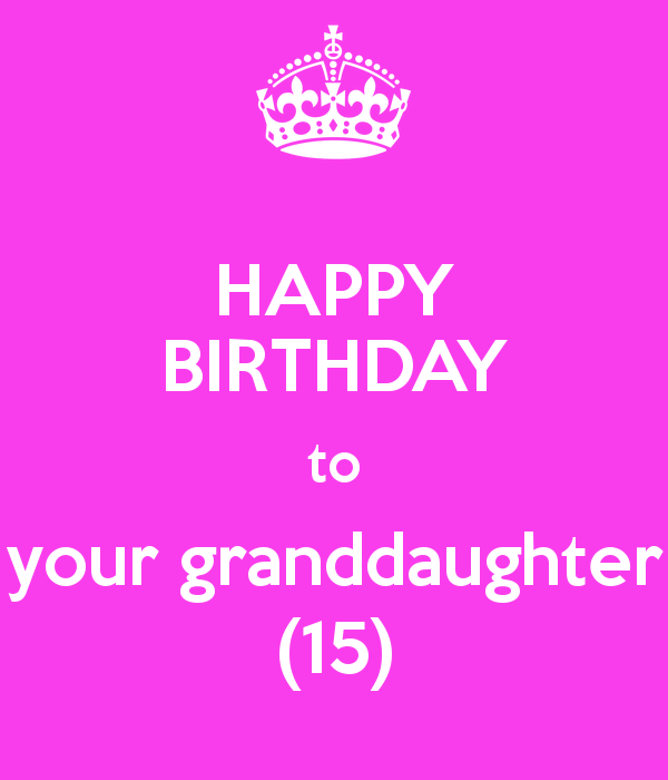 Happy Birthday To Your Granddaughter 15