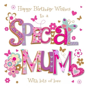Happy Birthday Wishes To A Special Mum