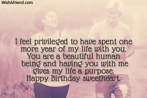 I Feel Privileged To Have Spent One More Year Of Life With You Happy Birthday Sweetheart