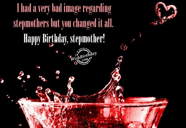 I Had A Very Bad Image Regarding Stepmother But You Changed It All Happy Birthday Stepmother