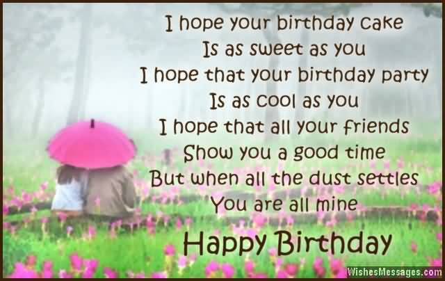 I Hope You Birthday Cake Is Sweet As You I Hope That Your Birthday Party