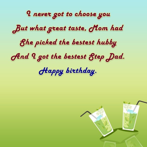 What to write in step dads birthday card segerios segerios i never got to choose you but what great taste mom had and i got the bookmarktalkfo Choice Image