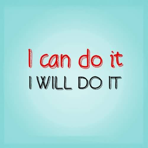 I can do it i will do it