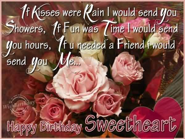 If Kisses Were Rain I Would Send You Showers Happy Birthday Sweetheart