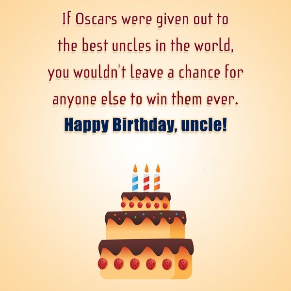 If Oscars Were Given Out To The Best Uncle In The World Happy Birthday Uncle