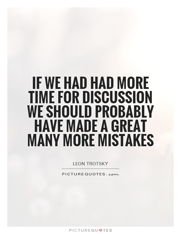 If we had had more time for discussion we should probabl