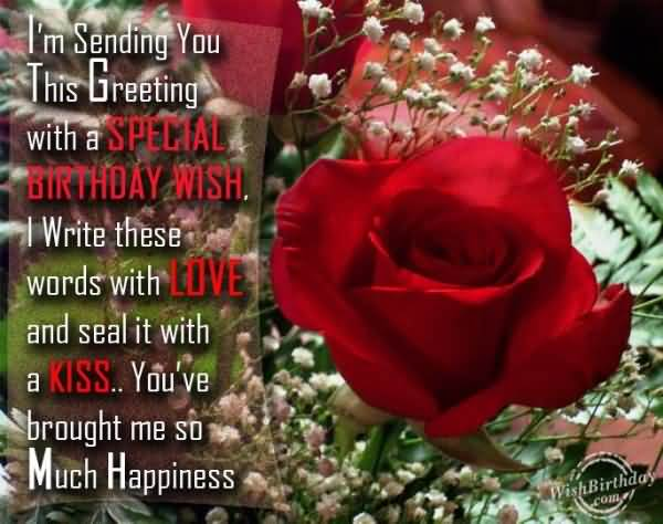 I'm Sending You This Greeting With A Special Birthday Wish With Kiss