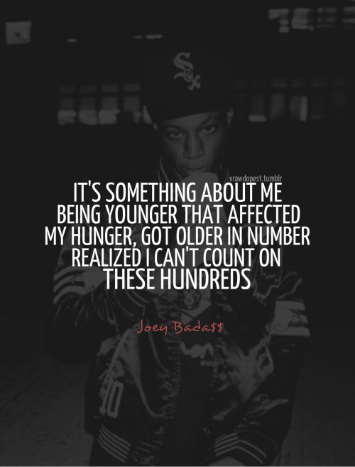 It's Something About Me Being Younger That Affected My Hunger Got Older In Number