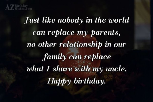 Just Like Nobody In The World Can Replace My Parents No Other I Share With My Uncle Happy Birthday