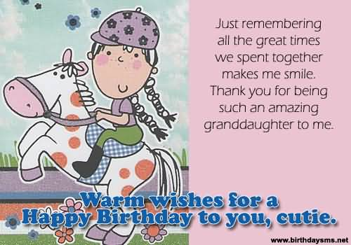 100 cute birthday wishes for granddaughter just remembering all the great time warm wishes for a happy birthday to you cutie m4hsunfo
