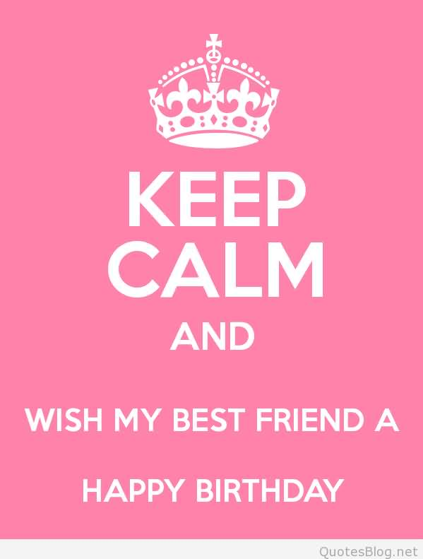 100 awesome best friend birthday wishes greetings keep calm and wish best friend happy birthday thecheapjerseys Images