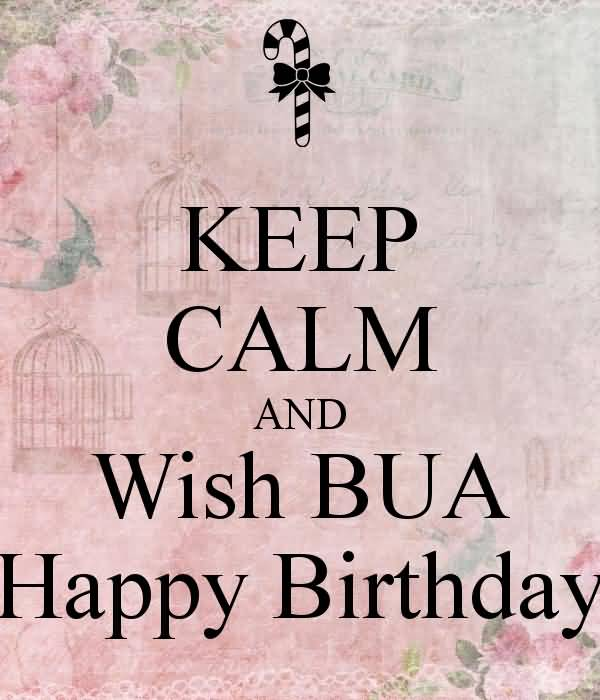 50 wonderful bua birthday wishes greetings segerios keep calm and wish bua happy birthday bookmarktalkfo Image collections