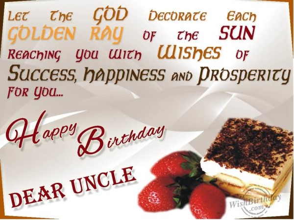 Let The God Decorate Each Golden Ray Of The Sun Happy Birthday Dear Uncle