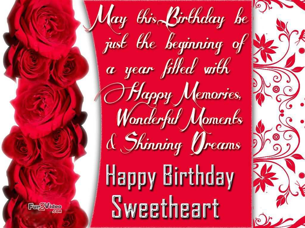 May This Birthday Be Just The Beginning Of A Year Filled With Happy Memories Wonderful Moments And Shinning Dreams Happy Birthday Sweetheart
