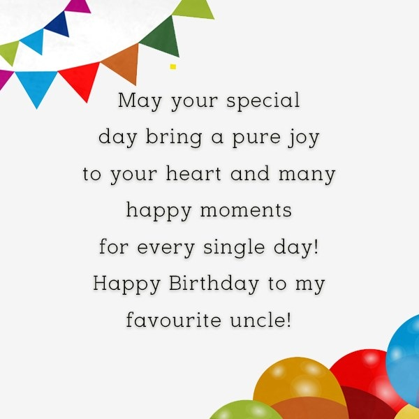 May Your Special Day Bring A Pure Joy To Your Heart Moments Happy Birthday To My Favorite Uncle