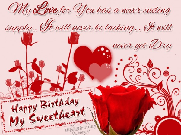 My Love For You Has A Never Ending supply Happy Birthday My Sweetheart