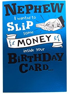 Nephew I Wanted To Slip Some Money Inside Your Birthday Card