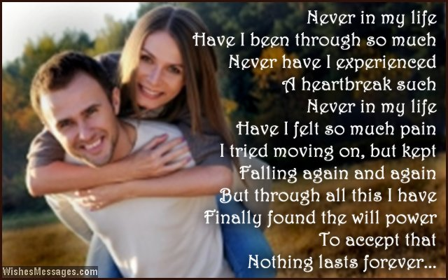Never In My Life have I Been Though So Much Never Have I Experienced To Accept That Nothing Lasts Forever