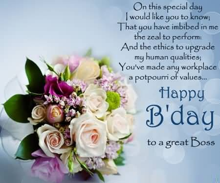 On This Special Day I Would Like You To Know Happy Birthday A Great Boss