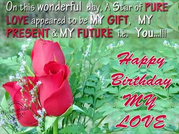 On This Wonderful Day A Star Of Pure Love Happy Birthday My Love