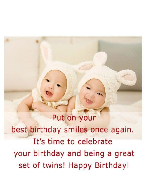 Put On Your Best Birthday Smiles Once Again Your Birthday And Being A Great Set Of Twins Happy Birthday