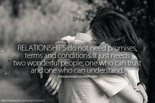 Relationships-do-not-need-promises-terms-and-conditions.-It-just-needs-two-wonderful-people-one-who-can-trust-and-one-who-can-understand.