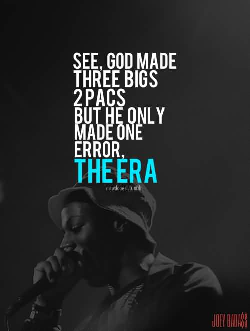 See, God Made Three Bigs 2 Pacs But He Only Made One Error The Era