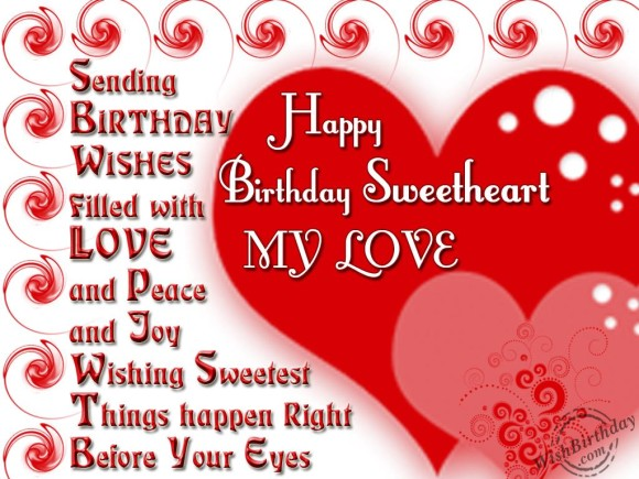 Sending Birthday Wishes Filled With Love Happy Birthday Sweetheart My Love