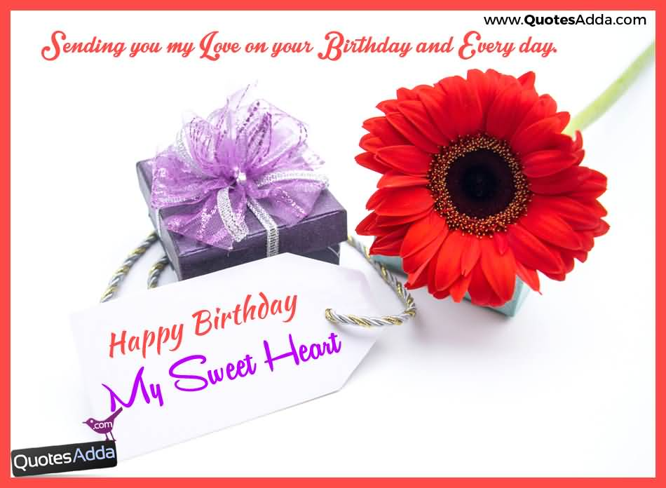 Sending You My Love On Your Birthday And Every Day Happy Birthday My Sweetheart