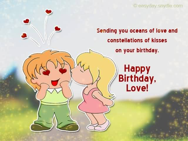 Sending You Ocean Of Love And Constellations Of Kisses On Your Birthday Happy Birthday Love