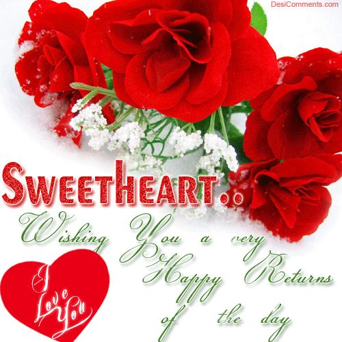 Sweetheart Wishing You A Very Happy Returns Of The Day I Love You