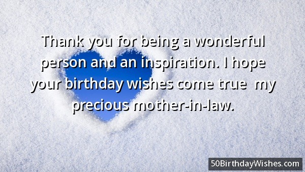 Wonderful mother in law birthday wishes thank you for being a wonderful person and inspiration i hope your birthday wishes come true m4hsunfo