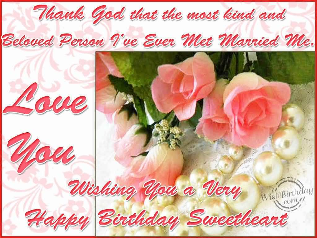 Thanks God That The Most Kind And Beloved Person I've Ever Met Married Me Love You Wishing You A Very Happy Birthday Sweetheart