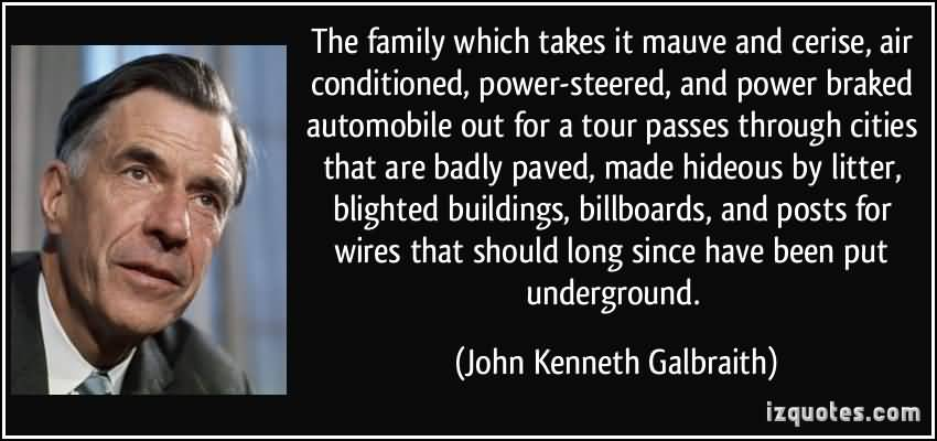 The Family Which Takes It Mauve And Cerise Air Conditioned, Power-Steered and Power Braked. John Kenneth Galbraith