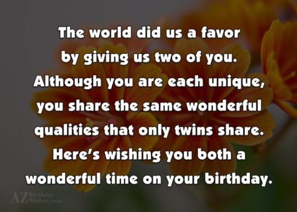 The World Did Us A Favor By Giving Us Two Of You Here's Wishing You Both A Wonderful time On Your Birthday