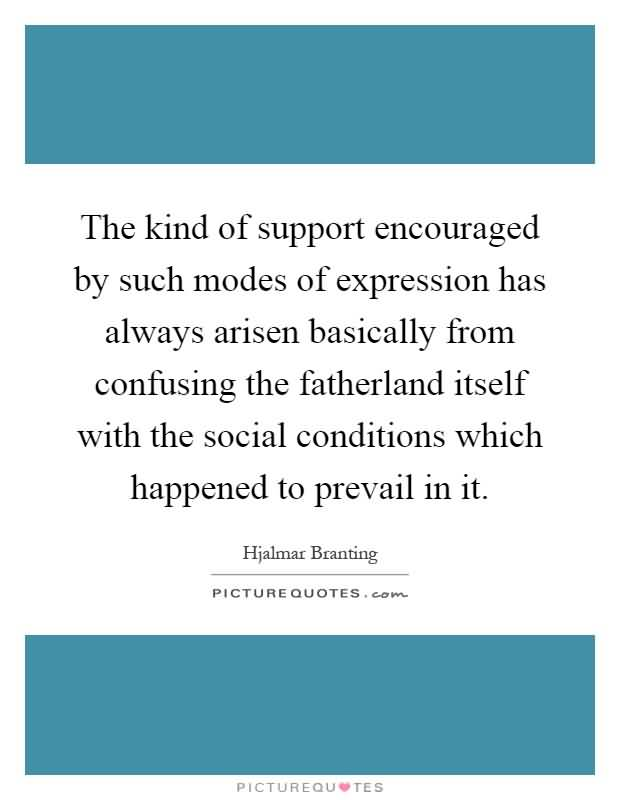 The-kind-of-support-encouraged-by-such-modes-of-expression-has-always-arisen-basically-from-confusing..-Hjalmar-Branting