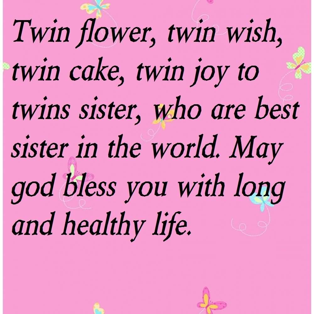 Twin Flower Twin Wish Twin Cake Twin Joy To Twins Sister May God Bless You Wish Long