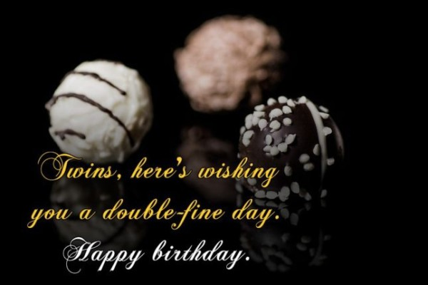 Twins Here's Wishing You A Double Fine Day Happy Birthday