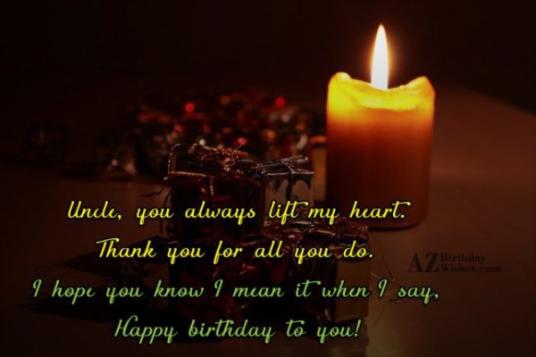 Uncle You Always Lift My Heart I Say Happy Birthday To You