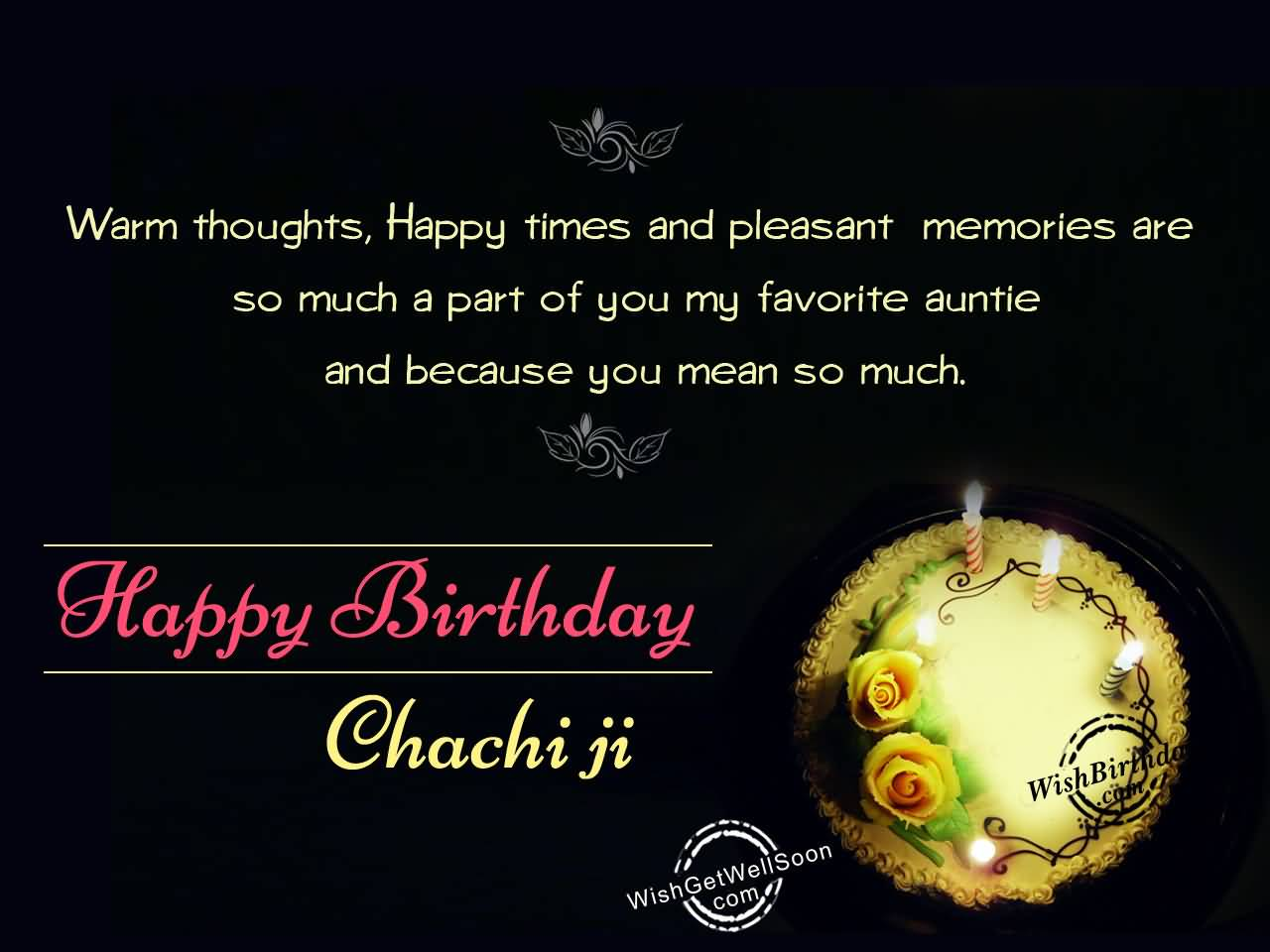 Warm Thoughts, Happy Times And Pleasant Happy Birthday Chachi Ji