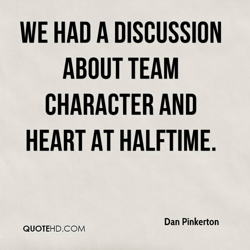 We had a discussion about team character and heart at halfti