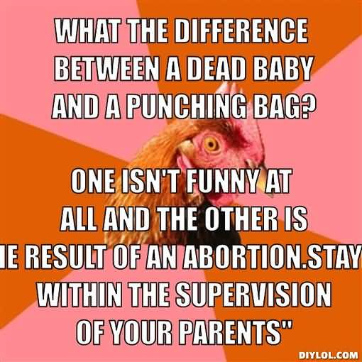 What the difference between a dead baby and a punching bag