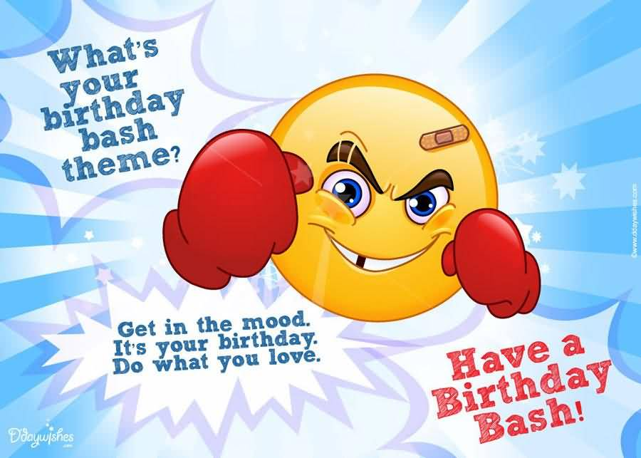 What's Your Birthday Bash Theme Get In The Mood It's Your Birthday Do What You Love
