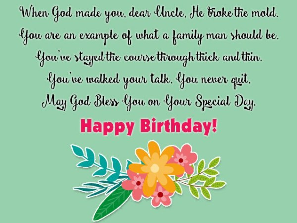 When God Made You Dear Uncle May God Bless You On Your Special Day Happy Birthday