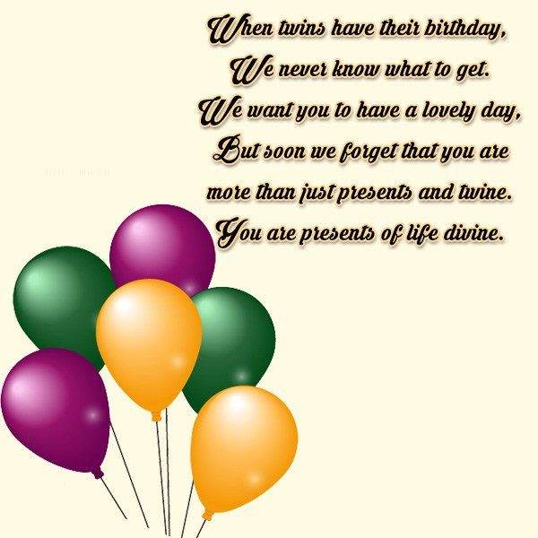 When Twins Have Their Birthday We Never Know What To Get We Want you To Have A Lovely Day