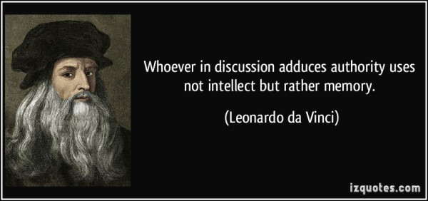 Whoever in discussion adduces authority uses not intellect
