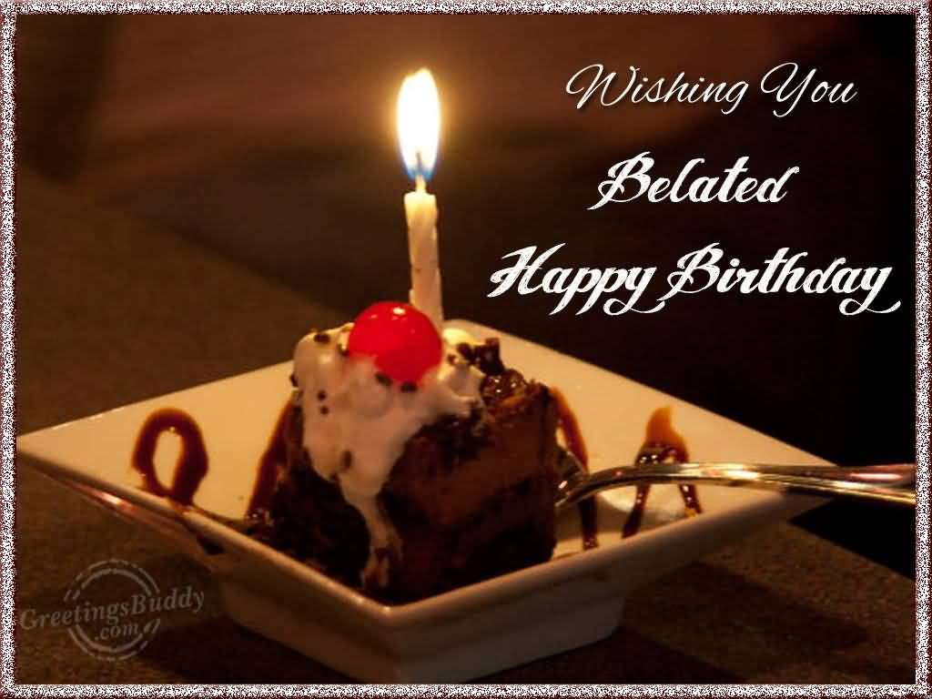 Funny Belated Birthday Wishes For Friends