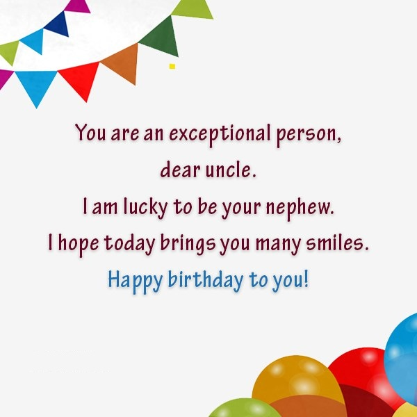 You Are An Exceptional Person Dear Uncle I Am Lucky To Be Your Nephew Happy Birthday To You