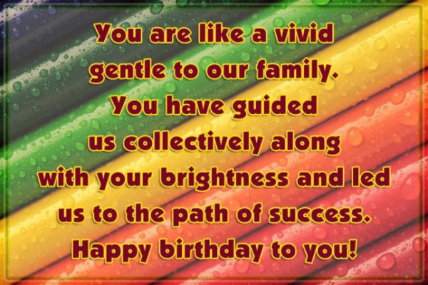 You Are Like A Vivid Gentle You Our Family You Have Guided Happy Birthday To You