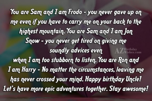 You Are Son I Am Frodo Happy Birthday Uncle Let's Have More Epic Adventure Together Stay Awesome